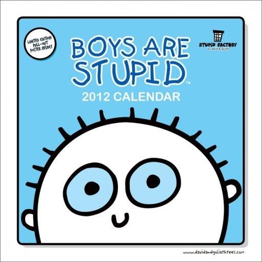 Calendario 2018 calendario 2012 boys are stupid for Cornice poster 61x91