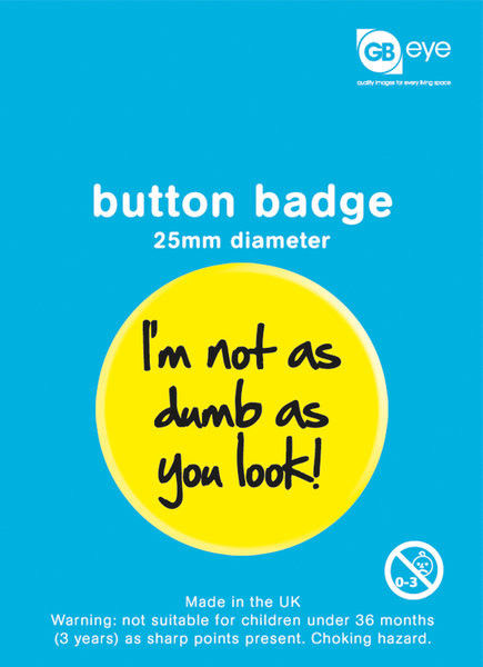 Pin I'm Not As Dumb As You Look
