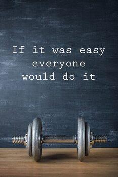 Αφίσα Motivation - If It Was Easy Everyone Would Do It