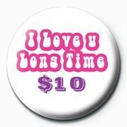 I LOVE U LONG TIME $10 Значки за обувки