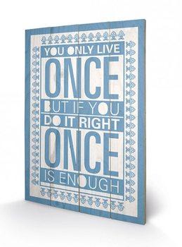 Изкуство от дърво Sarah Winter - You Only Live Once