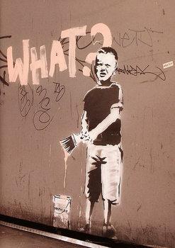 Banksy street art - what? graffiti Плакат