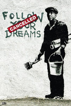 Banksy street art - follow your dreams плакат