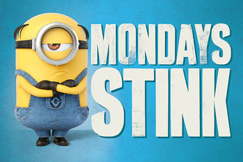 Despicable Me 3 - Mondays stink плакат