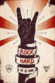 Rock hard or Go home - плакат