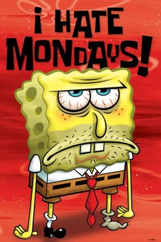 SPONGEBOB - i hate mondays плакат