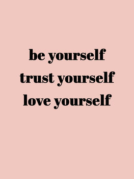 илюстрация Be yourself trust yourself love yourself