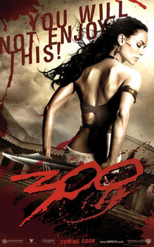 300 - you will not enjoy this Poster