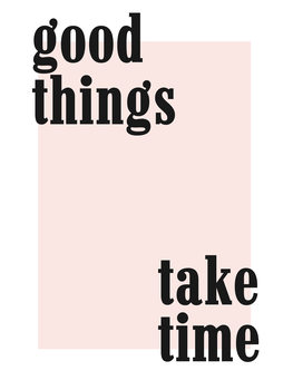 Ilustrácia good things take time