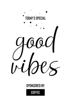 Ilustración Today's Special GOOD VIBES Sponsored by Coffee