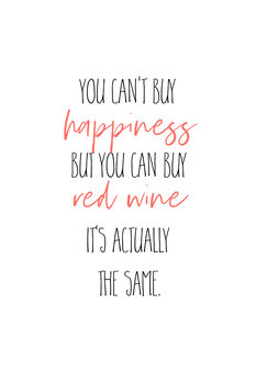 Ilustrácia YOU CAN'T BUY HAPPINESS – BUT RED WINE