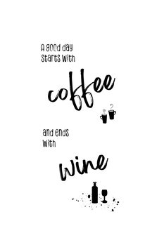 Illustrasjon A good day starts with coffee and ends with wine