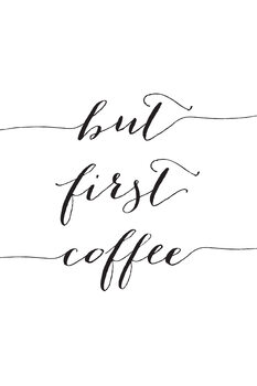 Ilustrace But first cofee in black script