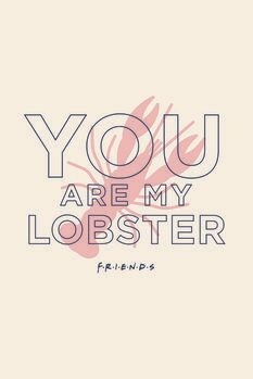 Poster Friends  - You're my lobster