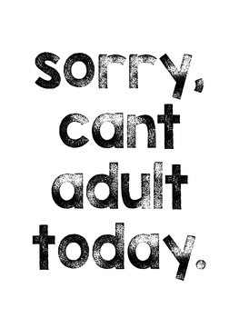 Ilustrace Sorry cant adult today