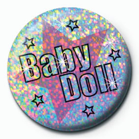 BABY DOLL Insignă
