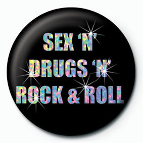 SEX'N'DROGS Badge