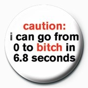 BITCH - CAUTION Badges