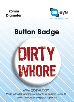 Dirty Whore Badge