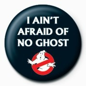 GHOSTBUSTERS - i aint afra Badge