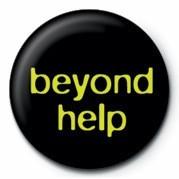 BEYOND HELP Insignă