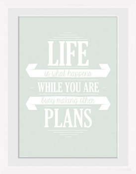 Life - Plans gerahmte Poster