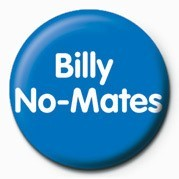 Billy No-Mates Insignă
