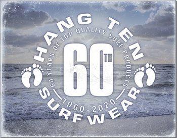 Metallschild Hang Ten - 60th