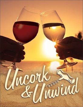 Metallschild Uncork & Unwind