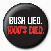 Button  BUSH LIED - 1000'S DIED