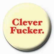 Button CLEVER FUCKER