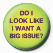 Button DO I LOOK LIKE I WANT A BI