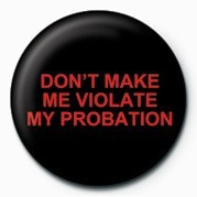 Button DON'T MAKE ME VIOLATE MY P