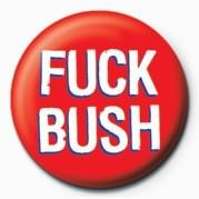 Button  FUCK - FUCK BUSH
