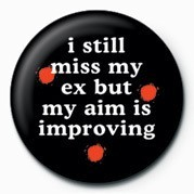 Button I STILL MISS MY EX&