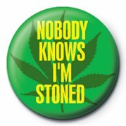 NOBODY KNOWS I'M STONED Button