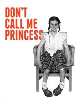 Cartel de metal Don't Call Me Princess