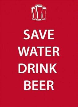 SAVE WATER DRINK BEER Carteles de chapa