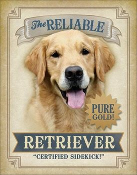 Cartello in metallo Reliable Retriever