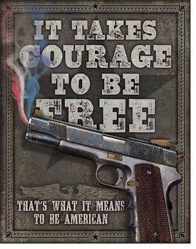Cartello in metallo Courage To Be Free