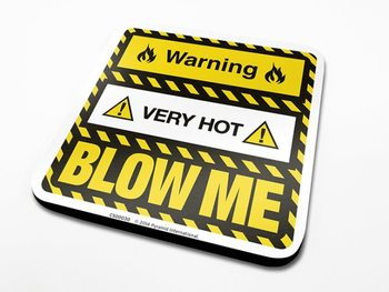 Warning Very Hot Blow Me Coasters