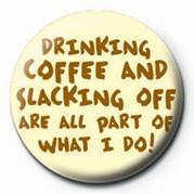 Emblemi DRINKG COFFEE AND SLACKING