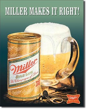 MILLER MAKES IT RIGHT ! fémplakát