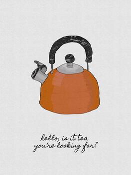 Hello Is It Tea Fotobehang