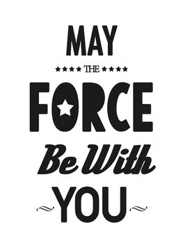 Ilustracja may the force be with you