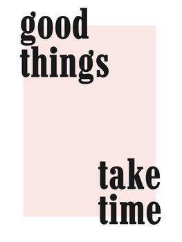 Illustrazione good things take time