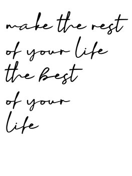 Illustrazione Make the rest of your life the best of your life