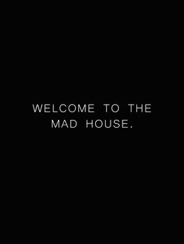 Ilustrare Welcome to the madhouse
