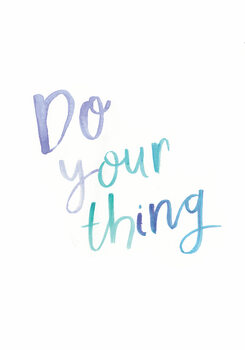 Ilustrare Do your thing