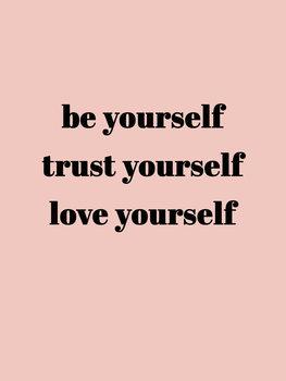 Ilustracija Be yourself trust yourself love yourself